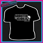 GOLF GOLFER HOBBIE SPORT ADDICTED BIRTHDAY TSHIRT - 160535822018